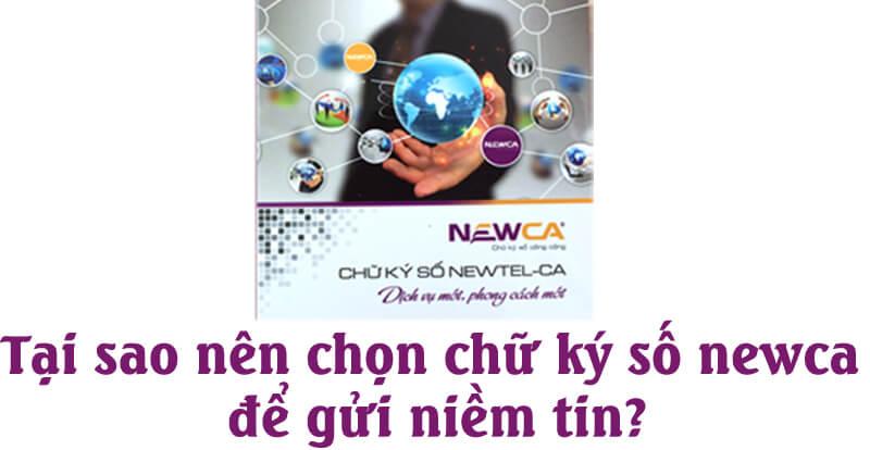 Tại sao nên chọn chữ ký số NewCa để gửi niềm tin